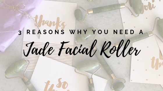 3 reasons why you need a Jade Facial Roller