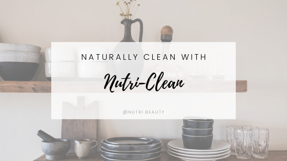 Naturally Clean with Nutri-Clean